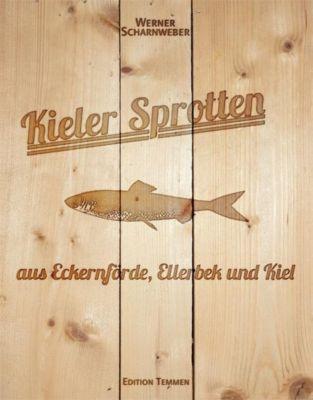 Kieler Sprotten aus Eckernförde, Ellerbek und Kiel, Werner Scharnweber
