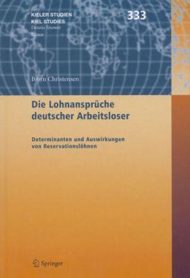 Kieler Studien - Kiel Studies: Die Lohnansprüche deutscher Arbeitsloser, Björn Christensen