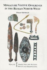 Kiernan, P: Miniature Votive Offerings in the north-west Pro, Philip Kiernan