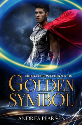 Kilenya Chronicles: Golden Symbol (Kilenya Chronicles, #6), Andrea Pearson