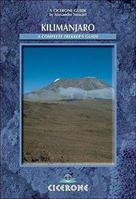 Kilimanjaro: A Complete Trekker's Guide, Alexander Stewart