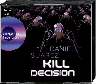 Kill Decision, 6 Audio-CDs, Daniel Suarez
