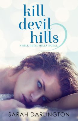 Kill Devil Hills Series: Kill Devil Hills (Kill Devil Hills Series, #1), Sarah Darlington