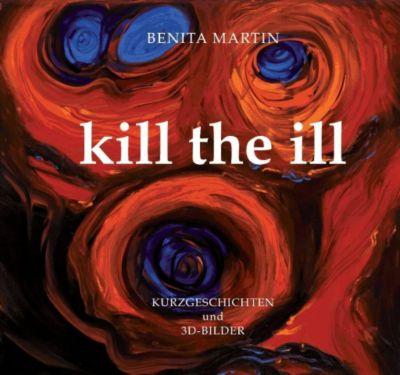 Kill the ill, Benita Martin