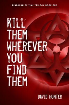 Kill Them Wherever You Find Them, David Hunter