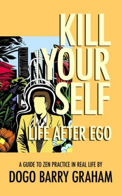Kill Your Self: Life After Ego, Barry Graham, Dogo Barry Graham