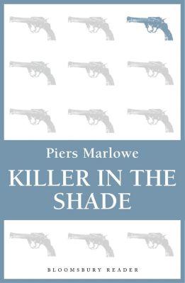 Killer in the Shade, Piers Marlowe