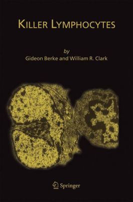 Killer Lymphocytes, Gideon Berke, William R. Clark