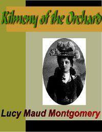 Kilmeny of the Orchard, L. M. Montgomery