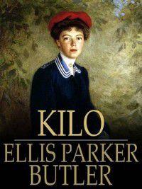 Kilo, Ellis Parker Butler