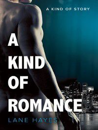 Kind of Stories: A Kind of Romance, Lane Hayes