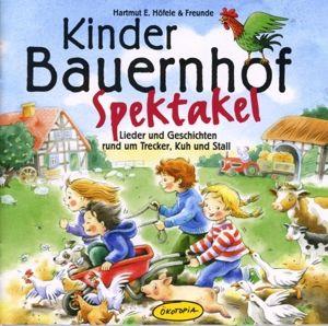 Kinder Bauernhof Spektakel, Hartmut E.& Freunde Höfele