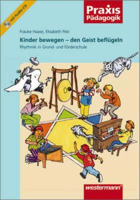Kinder bewegen - den Geist beflügeln, m. Audio-CD, Frauke Haase, Elisabeth Pelz