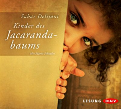 Kinder des Jacarandabaums, 5 Audio-CDs, Sahar Delijani