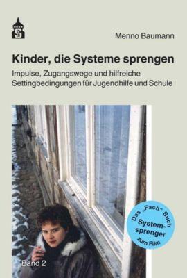 Kinder, die Systeme sprengen - Menno Baumann  
