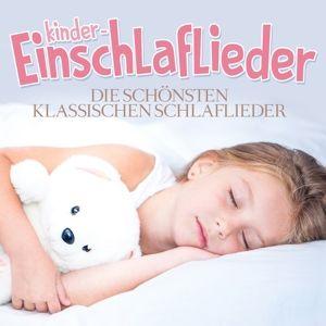 KINDER-EINSCHLAFLIEDER - DIE SCHÖNSTEN KLASSISCHEN, Various