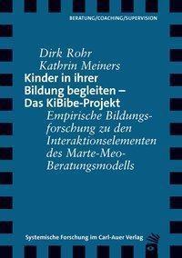 Kinder in ihrer Bildung begleiten - Das KiBibe-Projekt, Dirk Rohr, Kathrin Meiners