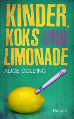 Kinder, Koks und Limonade, Alice Golding, Stina Jensen
