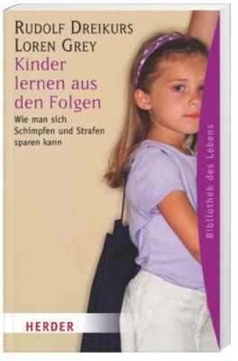 Kinder lernen aus den Folgen, Rudolf Dreikurs, Loren Grey