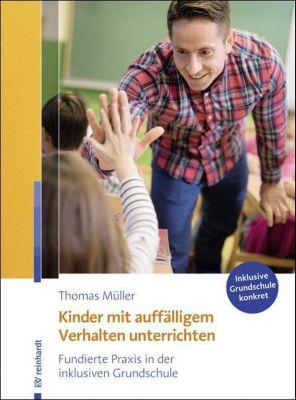 Kinder mit auffälligem Verhalten unterrichten - Thomas Müller  