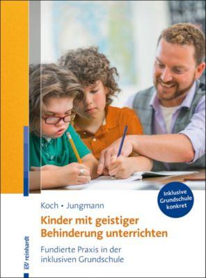 Kinder mit geistiger Behinderung unterrichten, Katja Koch, Tanja Jungmann