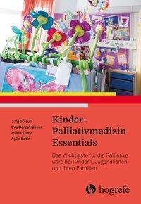 Kinder-Palliativmedizin Essentials, Jürg Streuli, Eva Bergsträsser, Angela Caduff Good, Maria Flury