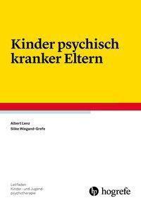 Kinder psychisch kranker Eltern, Albert Lenz, Silke Wiegand-Grefe