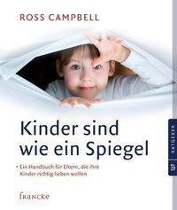 Kinder sind wie ein Spiegel, Ross Campbell