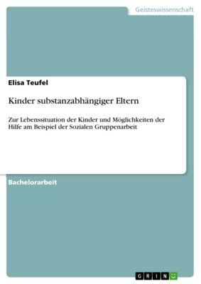 Kinder substanzabhängiger Eltern, Elisa Teufel