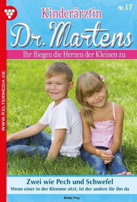 Kinderärztin Dr. Martens: Kinderärztin Dr. Martens 17 – Arztroman, Britta Frey
