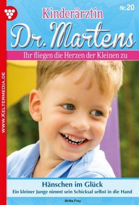 Kinderärztin Dr. Martens: Kinderärztin Dr. Martens 20 - Arztroman, Britta Frey