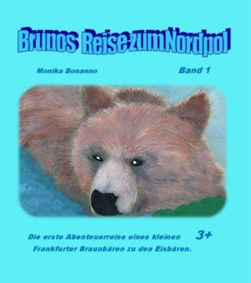 Kinderbuchserie: Brunos Reise zum Nordpol, Monika Bonanno