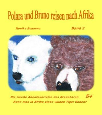 Kinderbuchserie: Polara und Bruno reisen nach Afrika, Monika Bonanno
