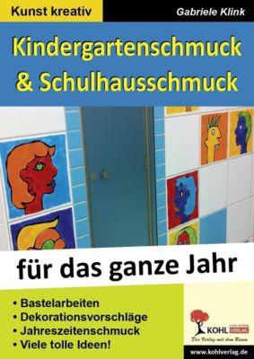 Kindergarten- & Schulhausschmuck für das ganze Jahr, Gabriele Klink