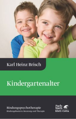 Kindergartenalter - Karl Heinz Brisch  