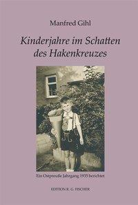 Kinderjahre im Schatten des Hakenkreuzes - Manfred Gihl  