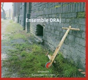 Kinderjorn, Ensemble DRAj