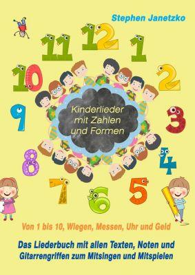 Kinderlieder mit Zahlen und Formen - Von 1 bis 10, Wiegen, Messen, Uhr und Geld, Stephen Janetzko