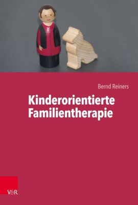 Kinderorientierte Familientherapie - Bernd Reiners |