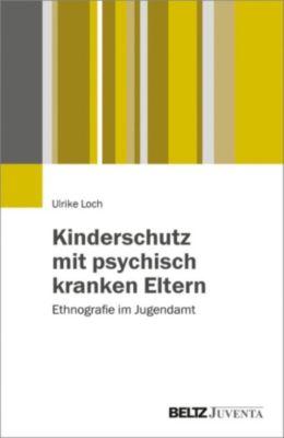 Kinderschutz mit psychisch kranken Eltern, Ulrike Loch