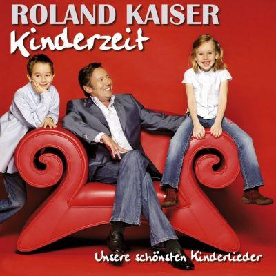 Kinderzeit - Unsere schönsten Kinderlieder, Roland Kaiser