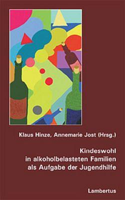 Kindeswohl in alkoholbelasteten Familien als Aufgabe der Jugendhilfe, Klaus Hinze