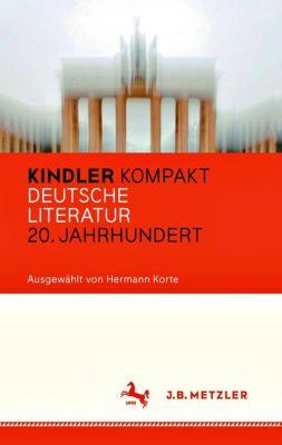 Kindler Kompakt: Deutsche Literatur, 20. Jahrhundert