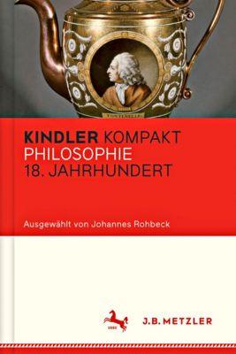 Kindler Kompakt: Philosophie 18. Jahrhundert - Johannes Rohbeck pdf epub