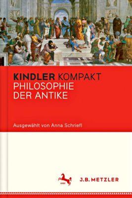 Kindler Kompakt: Philosophie Antike - Anna Schriefl |