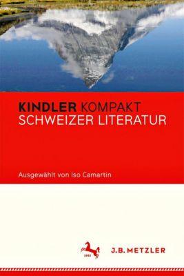 Kindler Kompakt: Schweizer Gegenwartsliteratur
