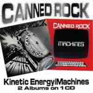 Kinetic Energy/Machines, Canned Rock