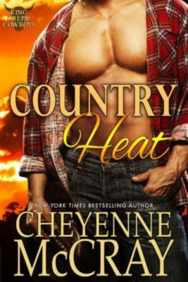 King Creek Cowboys: Country Heat (King Creek Cowboys, #1), Cheyenne McCray