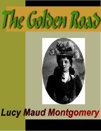 King Family: The Golden Road, L. M. Montgomery