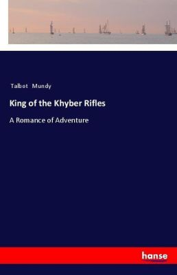 King of the Khyber Rifles, Talbot Mundy